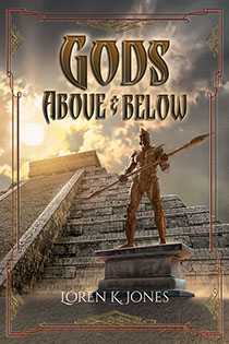 "Book cover illustrated by Brad Fraunfelter for author Loren K. Jones: ""Gods Above & Below""."