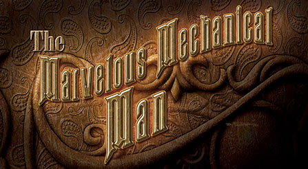"Detail of logo and illustration for the book cover for ""The Marvelous Mechanical Man"""